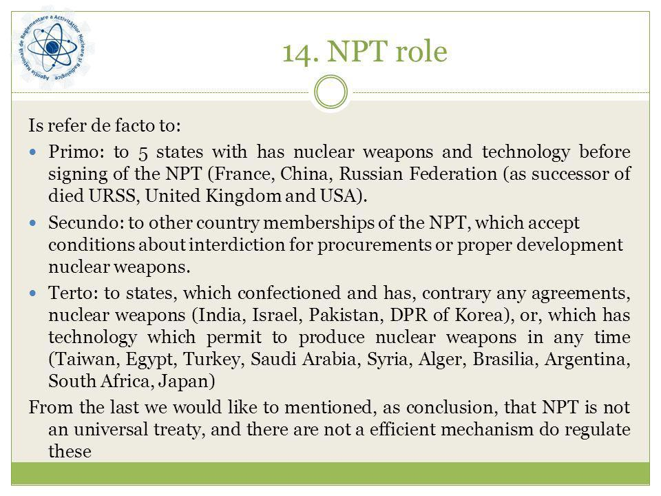 14. NPT role Is refer de facto to: