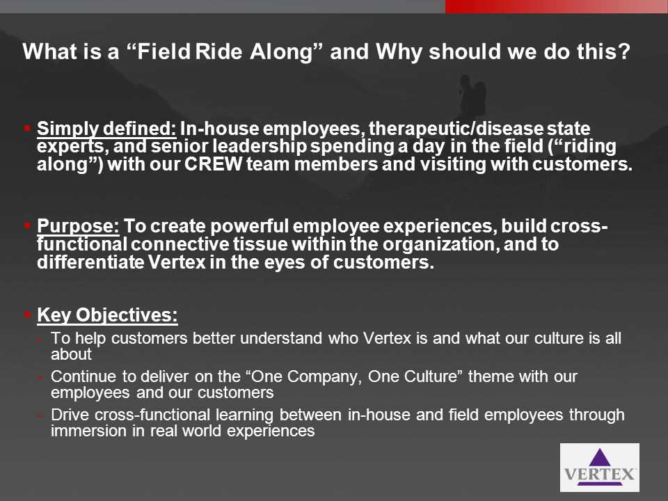 What is a Field Ride Along and Why should we do this