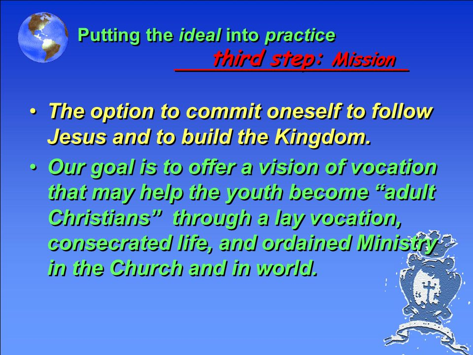 The option to commit oneself to follow Jesus and to build the Kingdom.