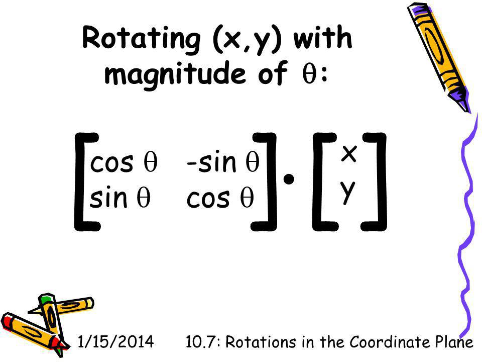 Rotating (x,y) with magnitude of :