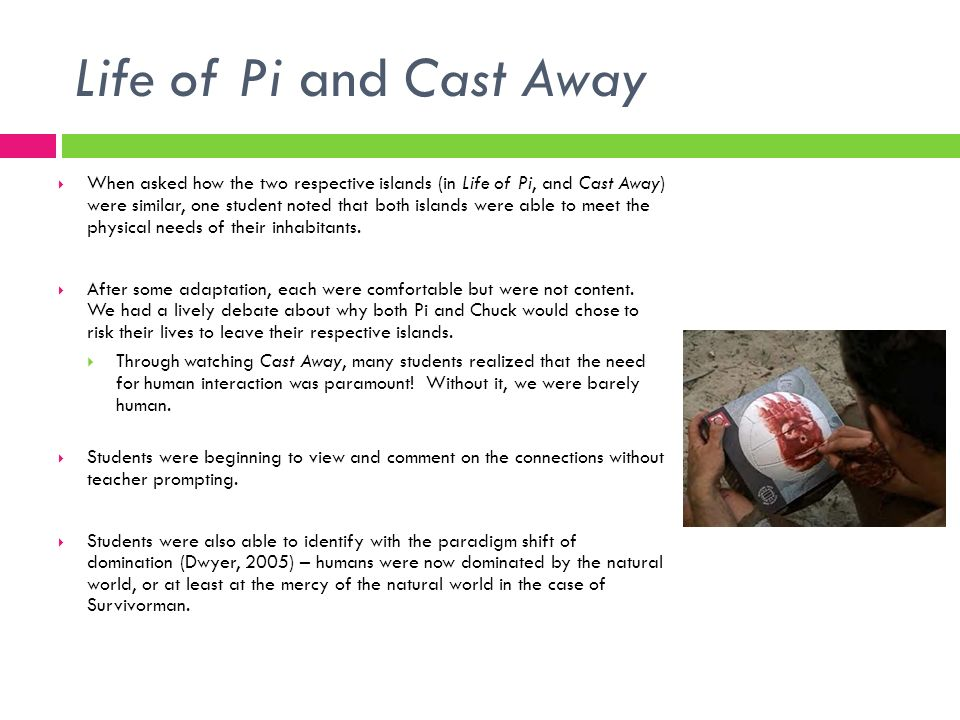 Life of Pi and Cast Away