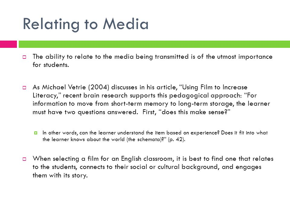 Relating to Media The ability to relate to the media being transmitted is of the utmost importance for students.