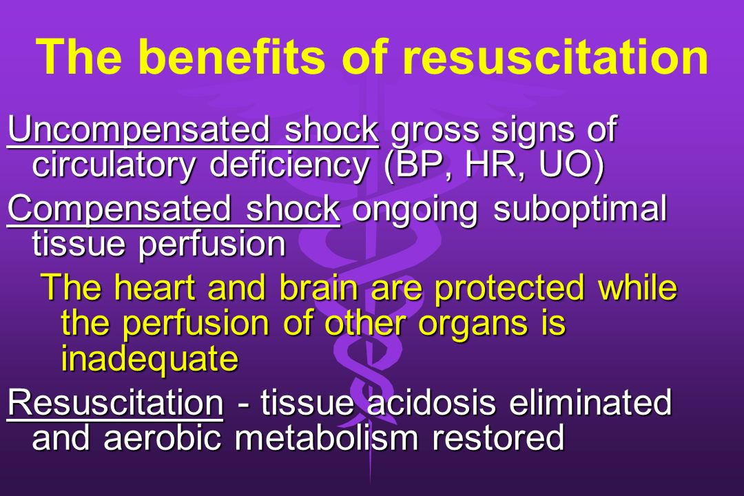 The benefits of resuscitation