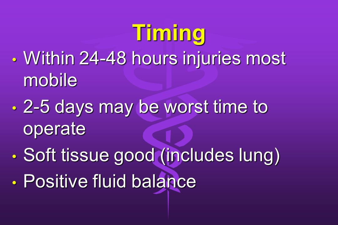 Timing Within 24-48 hours injuries most mobile