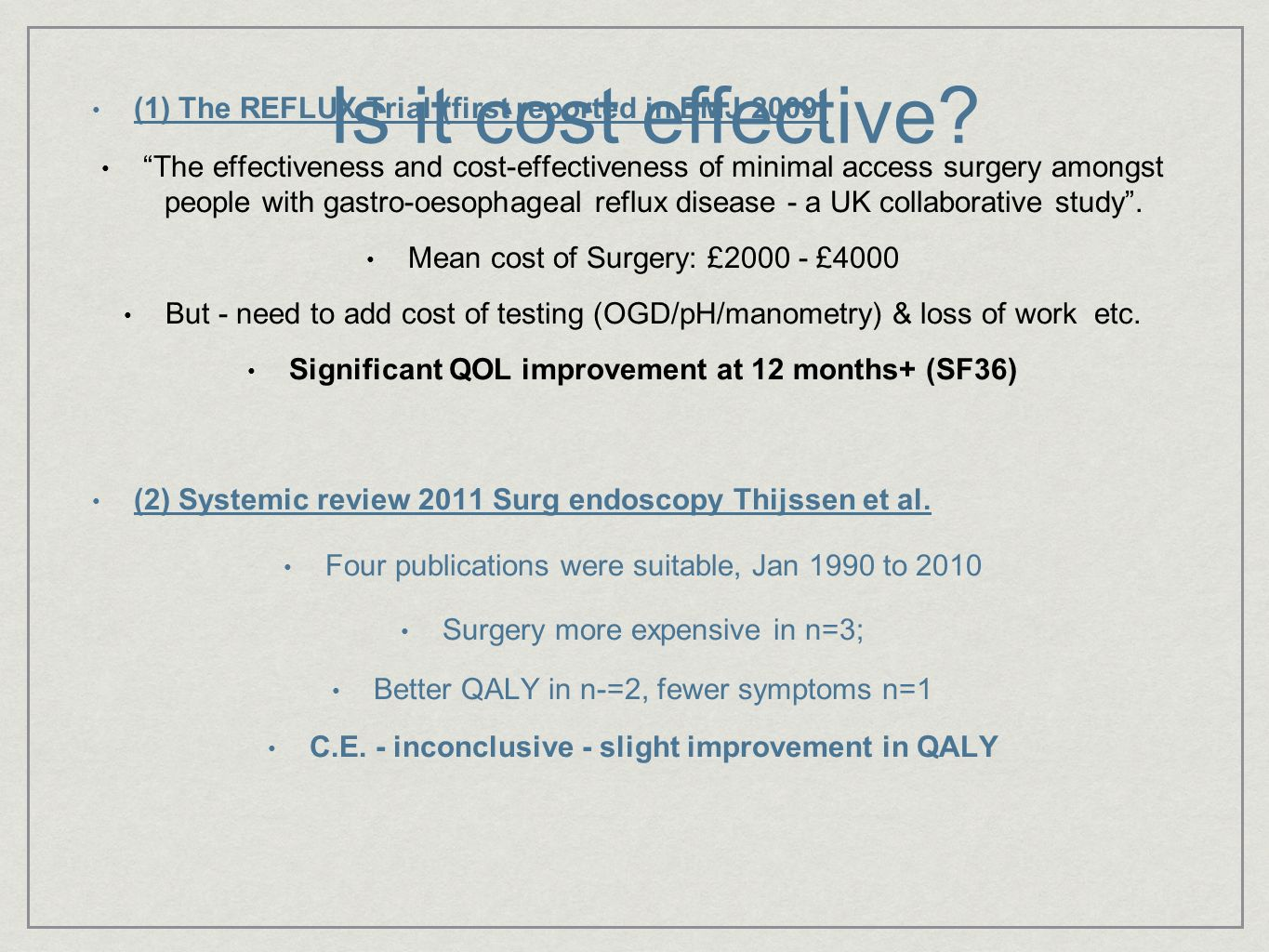 Is it cost effective (1) The REFLUX Trial (first reported in BMJ 2009)