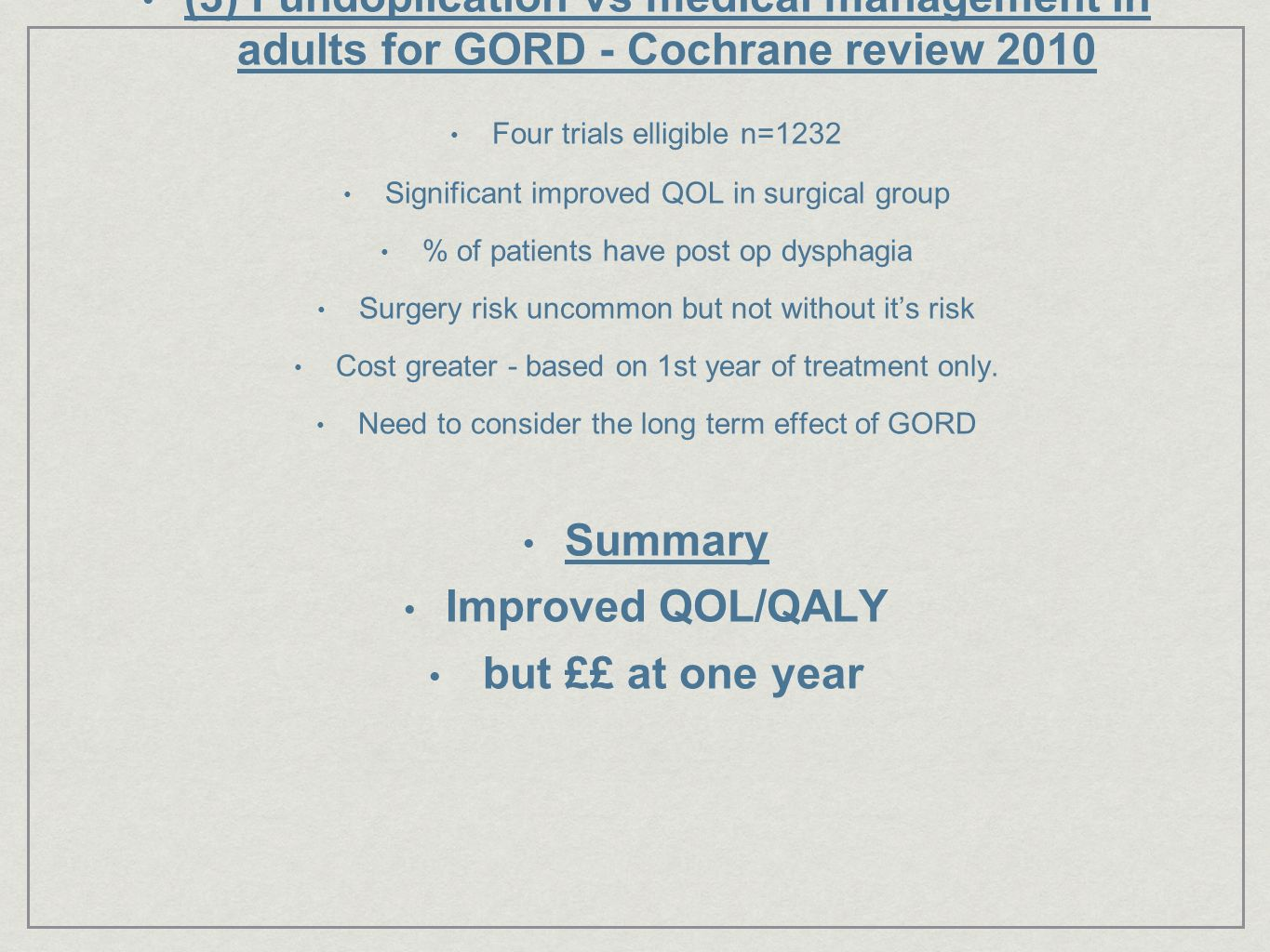 (3) Fundoplication vs medical management in adults for GORD - Cochrane review 2010