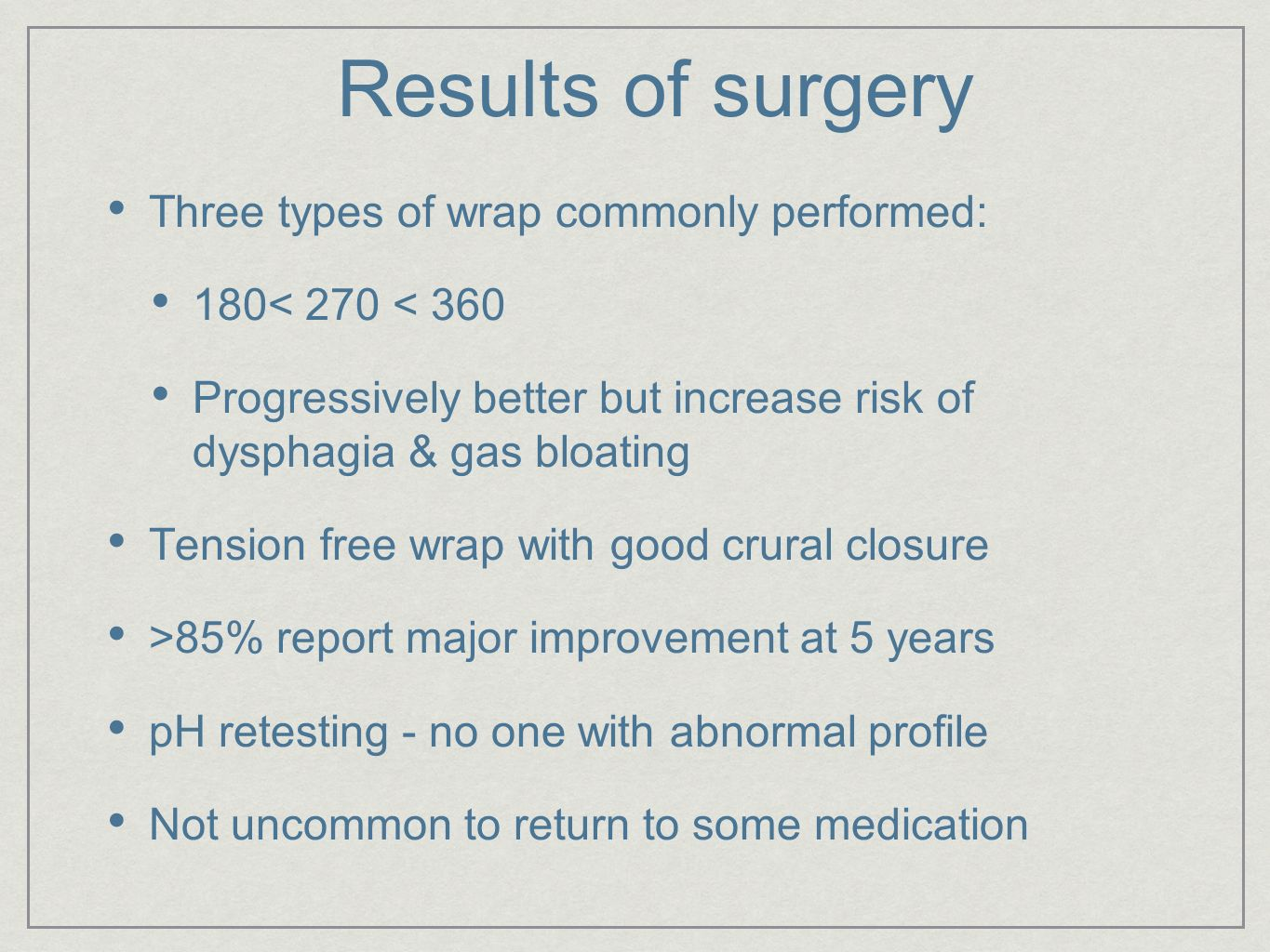 Results of surgery Three types of wrap commonly performed: