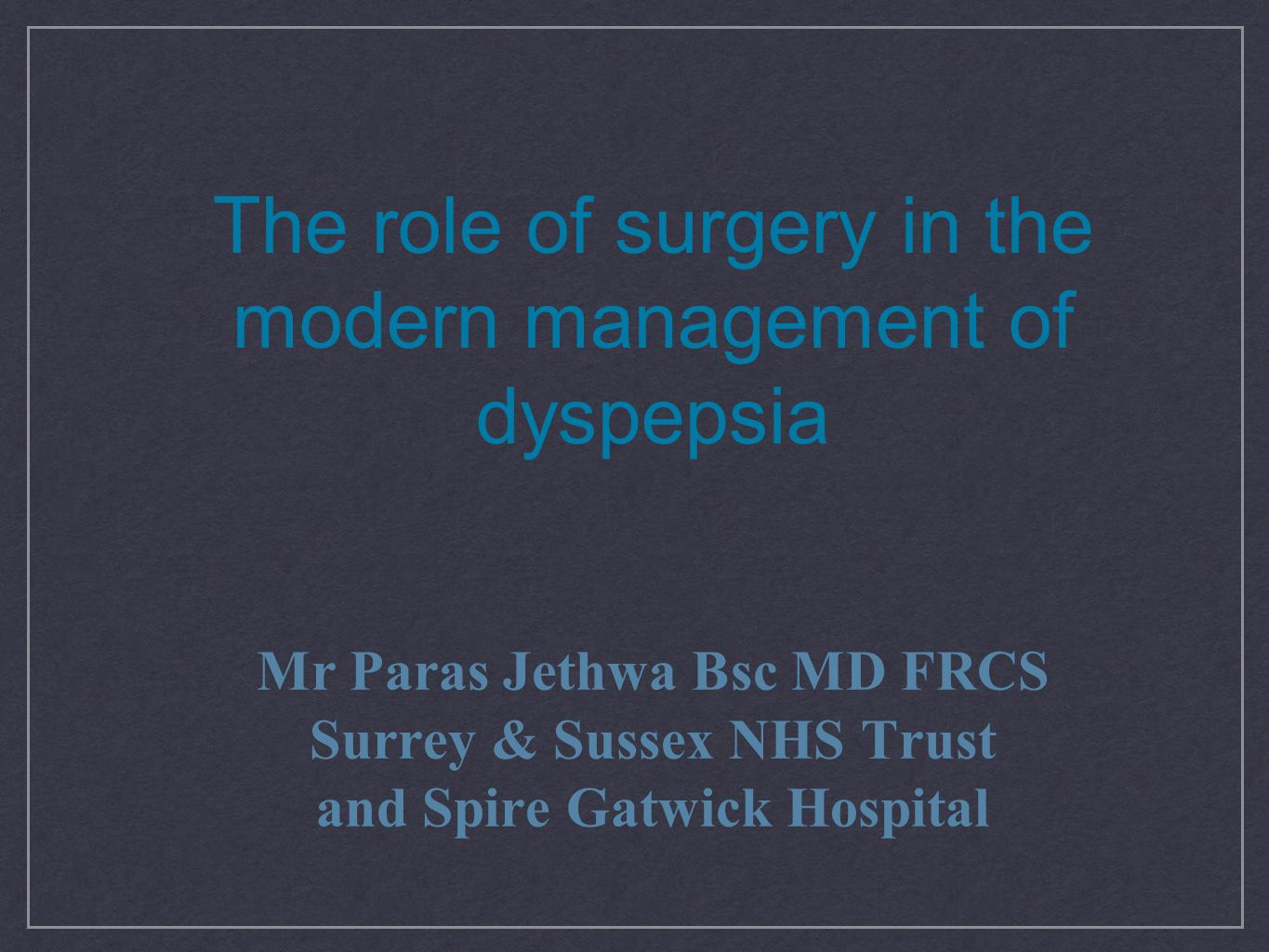 The role of surgery in the modern management of dyspepsia
