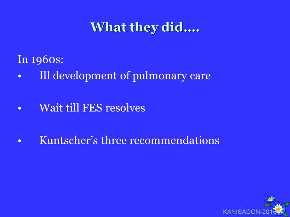 What they did…. In 1960s: Ill development of pulmonary care