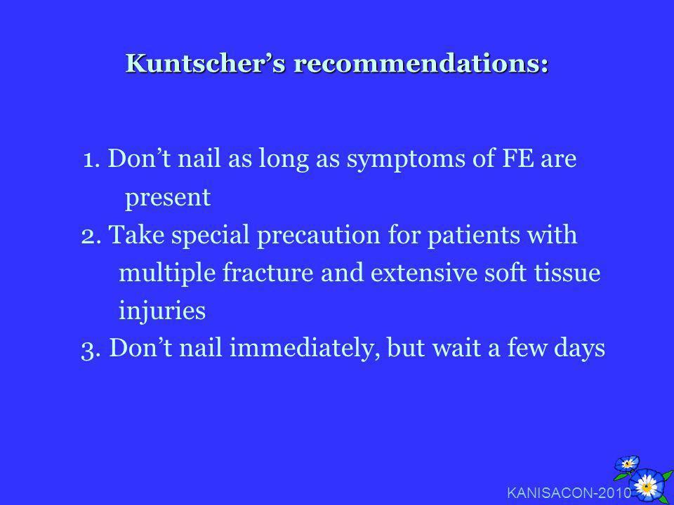 Kuntscher's recommendations: