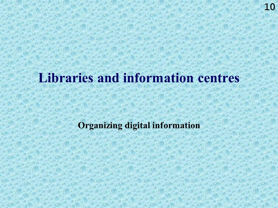 Libraries and information centres