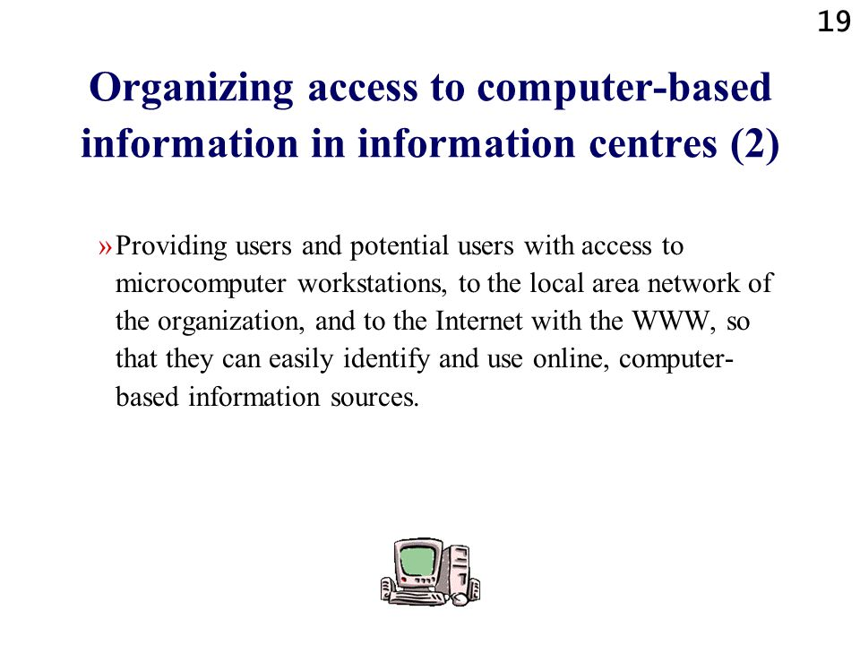 Organizing access to computer-based information in information centres (2)