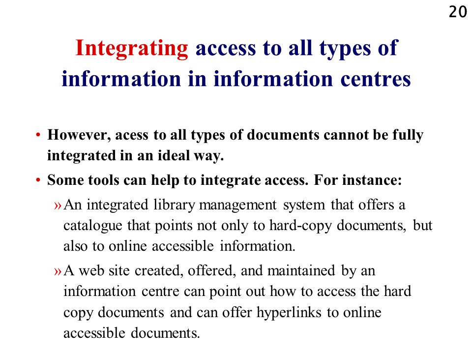 Integrating access to all types of information in information centres