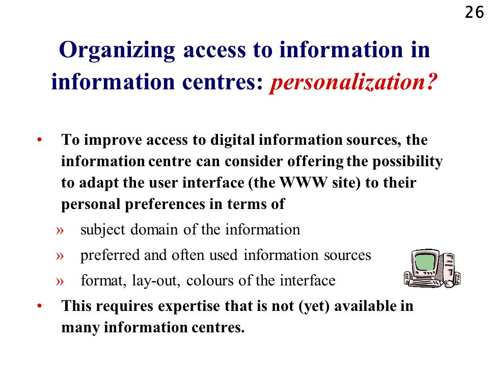 Organizing access to information in information centres: personalization