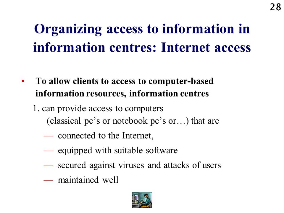 Organizing access to information in information centres: Internet access