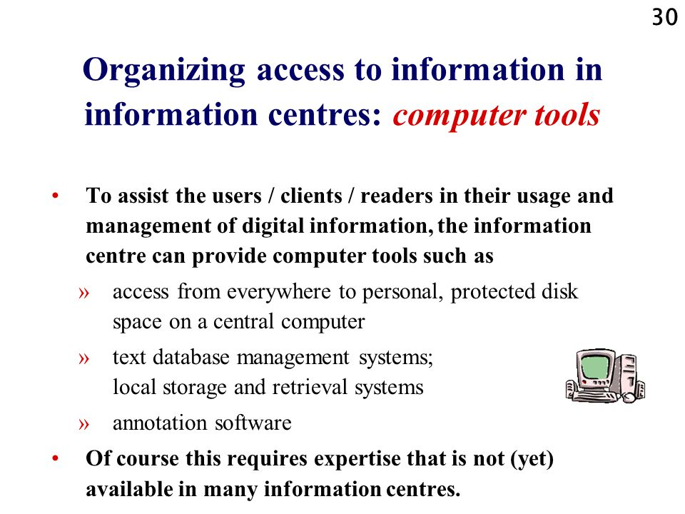 Organizing access to information in information centres: computer tools