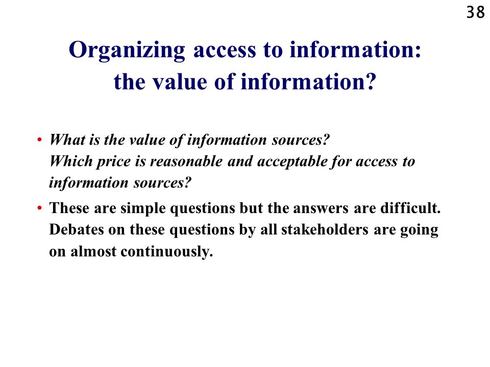 Organizing access to information: the value of information