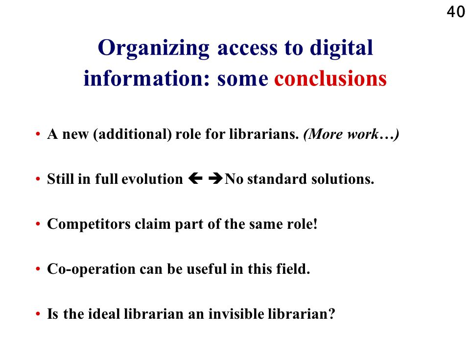 Organizing access to digital information: some conclusions