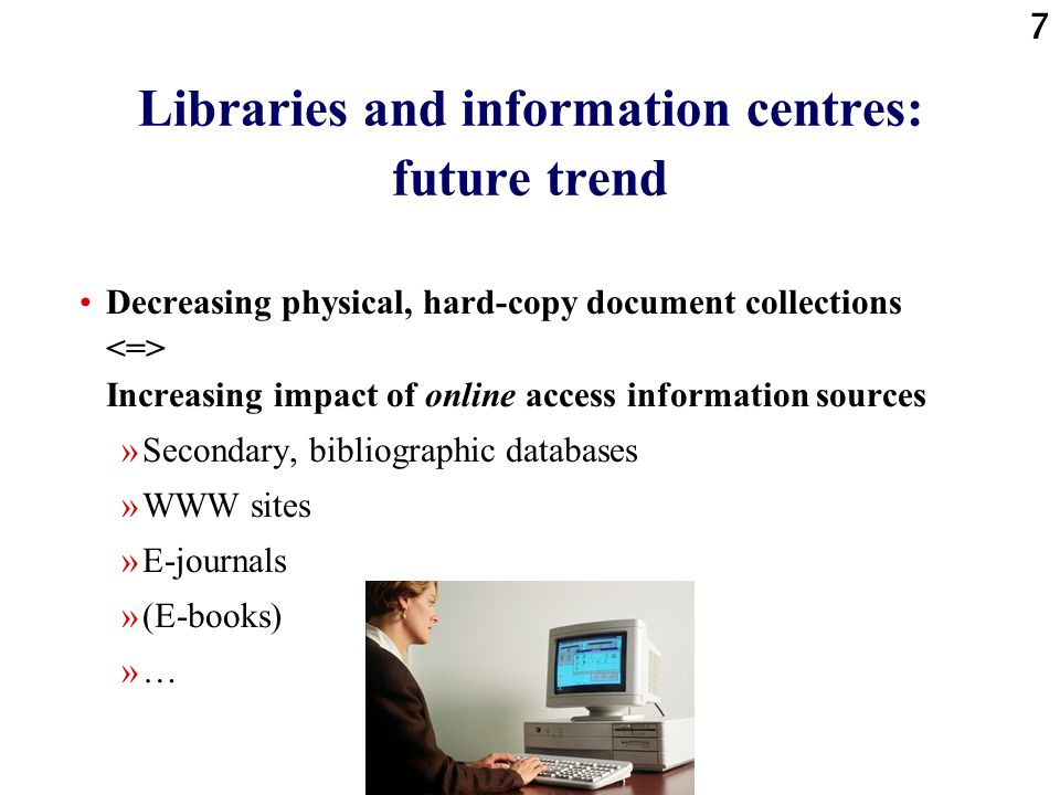 Libraries and information centres: future trend