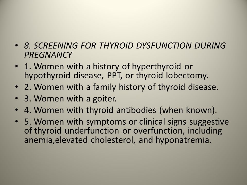 8. SCREENING FOR THYROID DYSFUNCTION DURING PREGNANCY