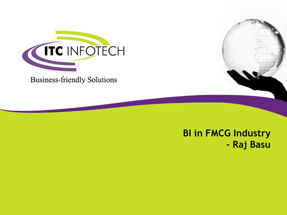 BI in FMCG Industry - Raj Basu