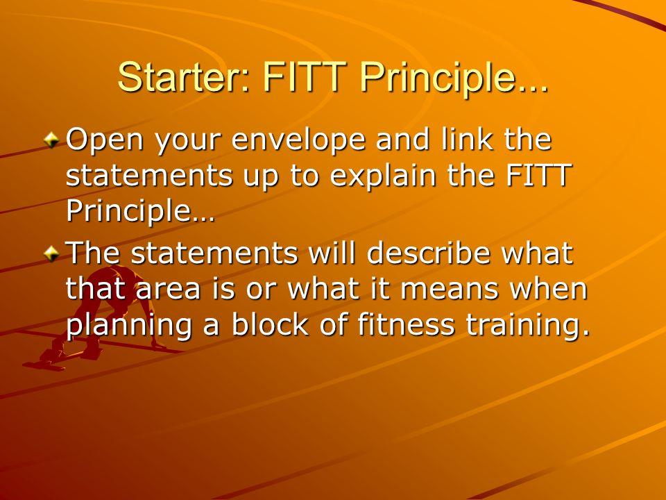 Starter: FITT Principle...