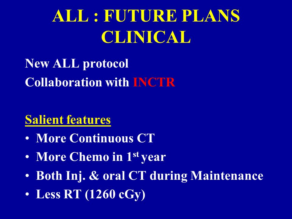 ALL : FUTURE PLANS CLINICAL