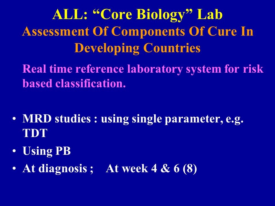 ALL: Core Biology Lab Assessment Of Components Of Cure In Developing Countries