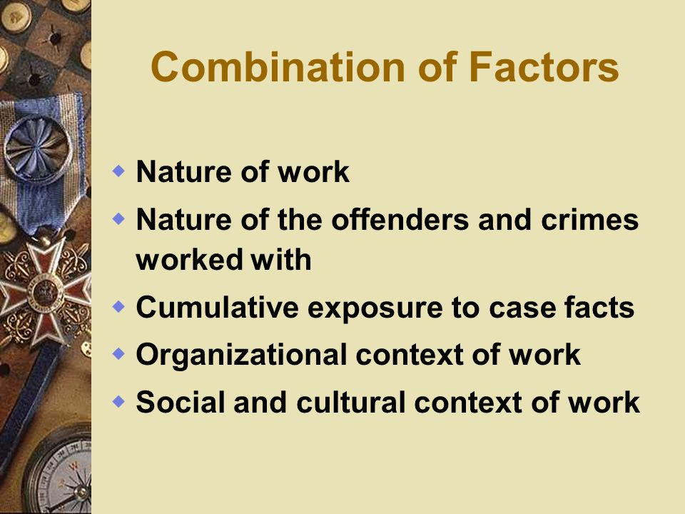 Combination of Factors