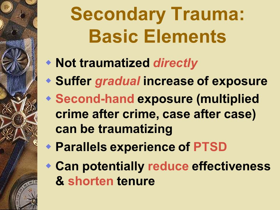 Secondary Trauma: Basic Elements