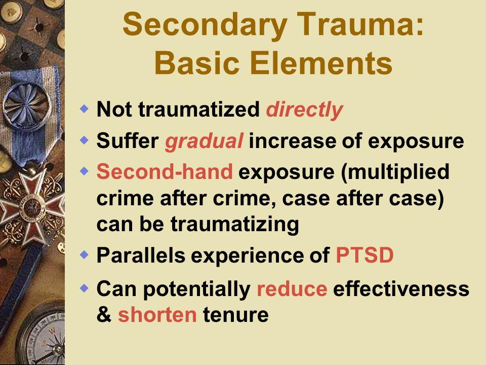 Secondary Trauma: Basic Elements