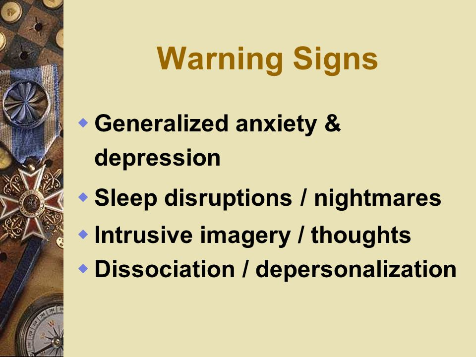 Warning Signs Generalized anxiety & depression