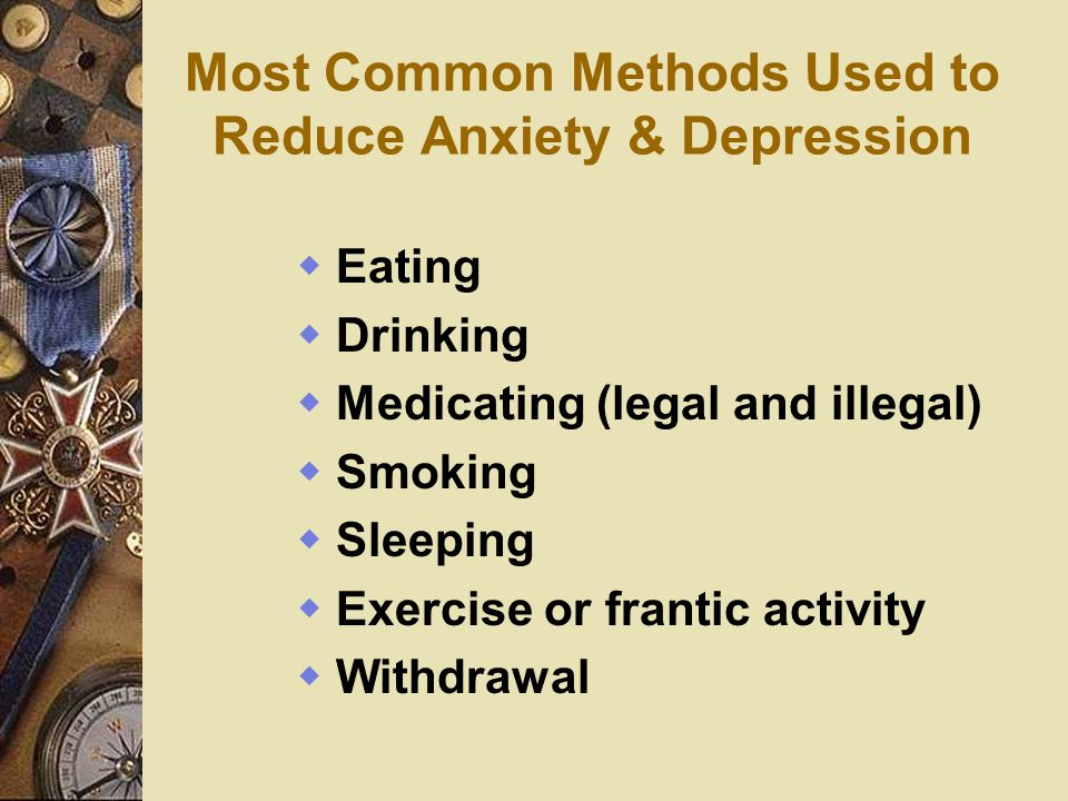Most Common Methods Used to Reduce Anxiety & Depression