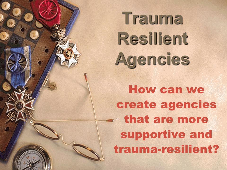 Trauma Resilient Agencies