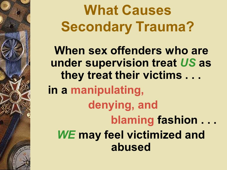 What Causes Secondary Trauma
