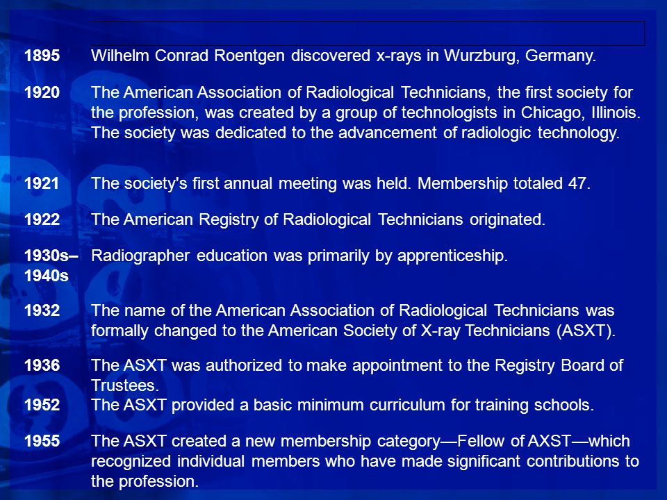 1895Wilhelm Conrad Roentgen discovered x-rays in Wurzburg, Germany. 1920.
