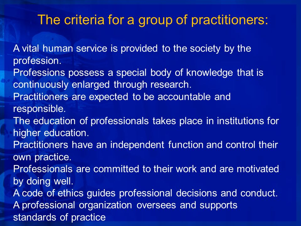 The criteria for a group of practitioners: