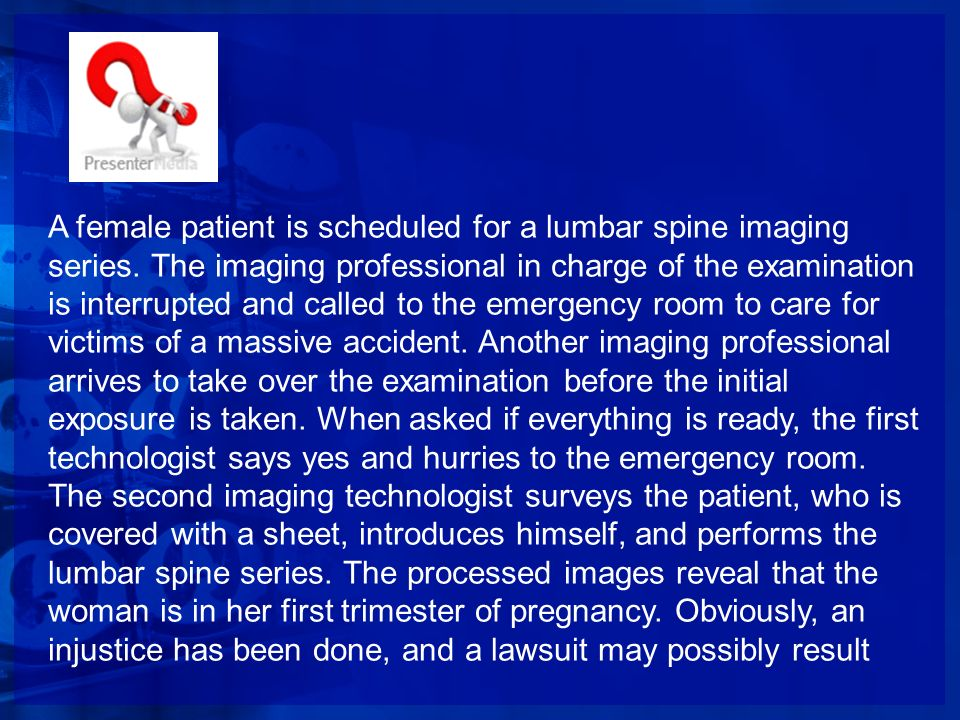 A female patient is scheduled for a lumbar spine imaging series
