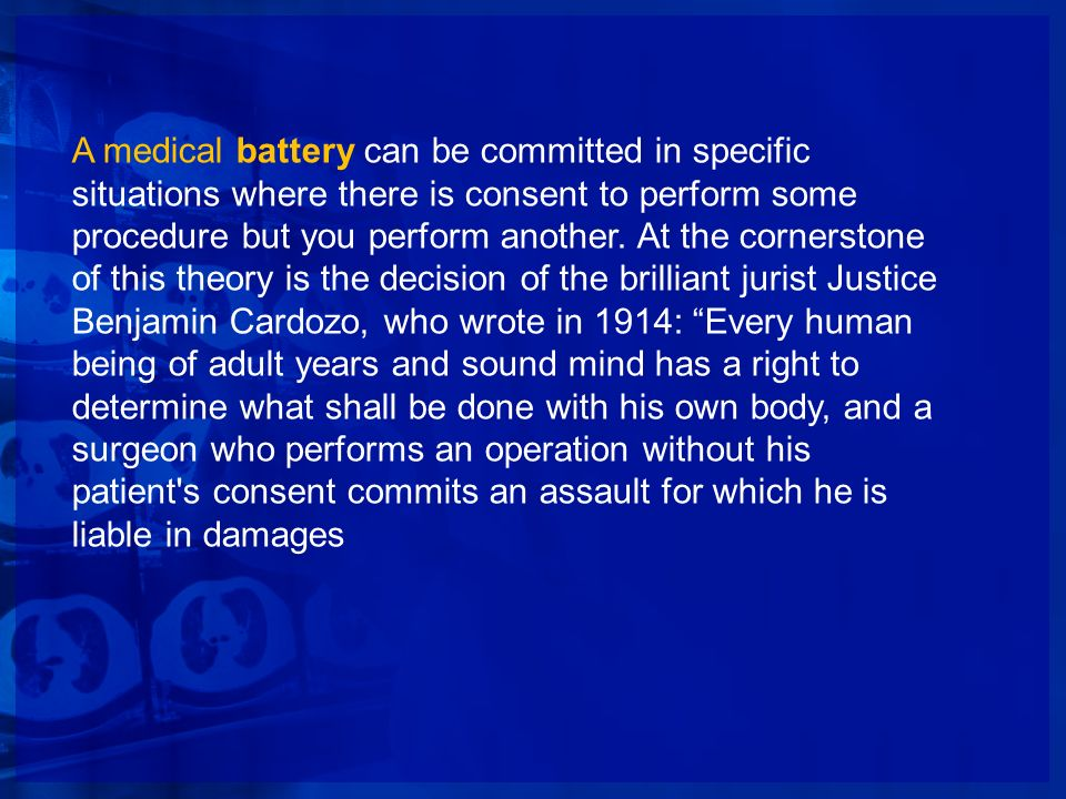 A medical battery can be committed in specific situations where there is consent to perform some procedure but you perform another.