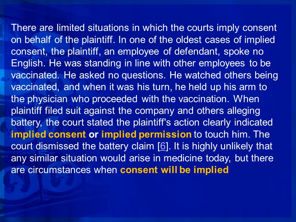 There are limited situations in which the courts imply consent on behalf of the plaintiff.