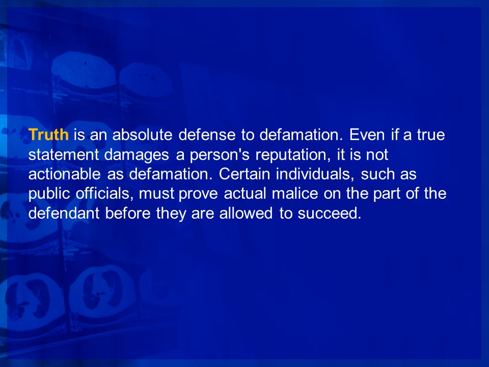 Truth is an absolute defense to defamation