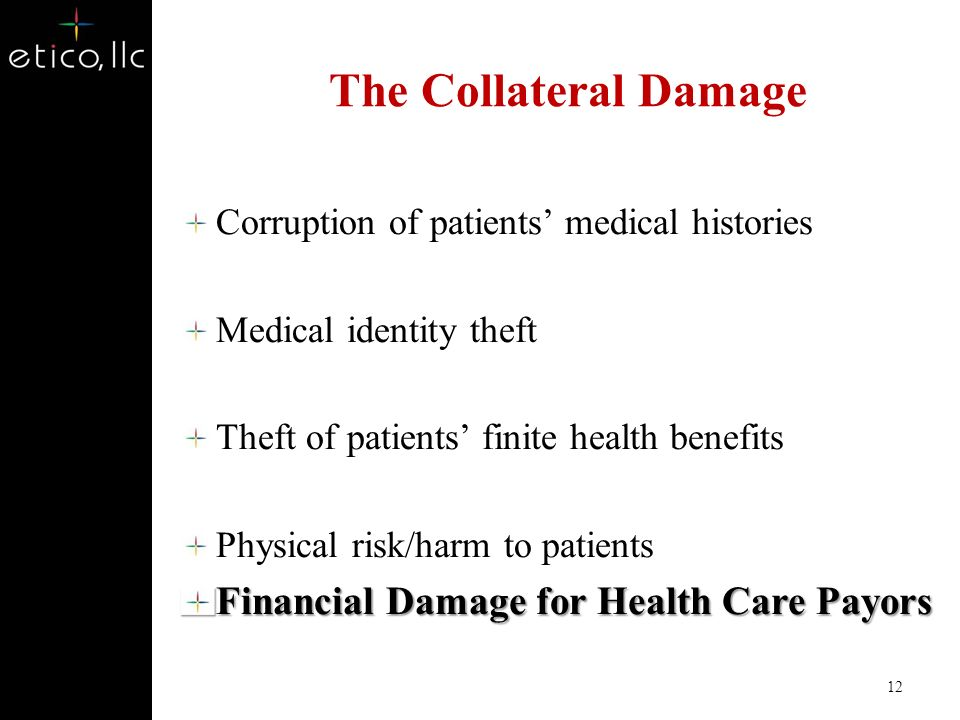 The Collateral Damage Financial Damage for Health Care Payors