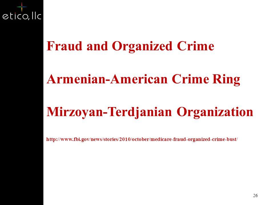 Fraud and Organized Crime Armenian-American Crime Ring Mirzoyan-Terdjanian Organization