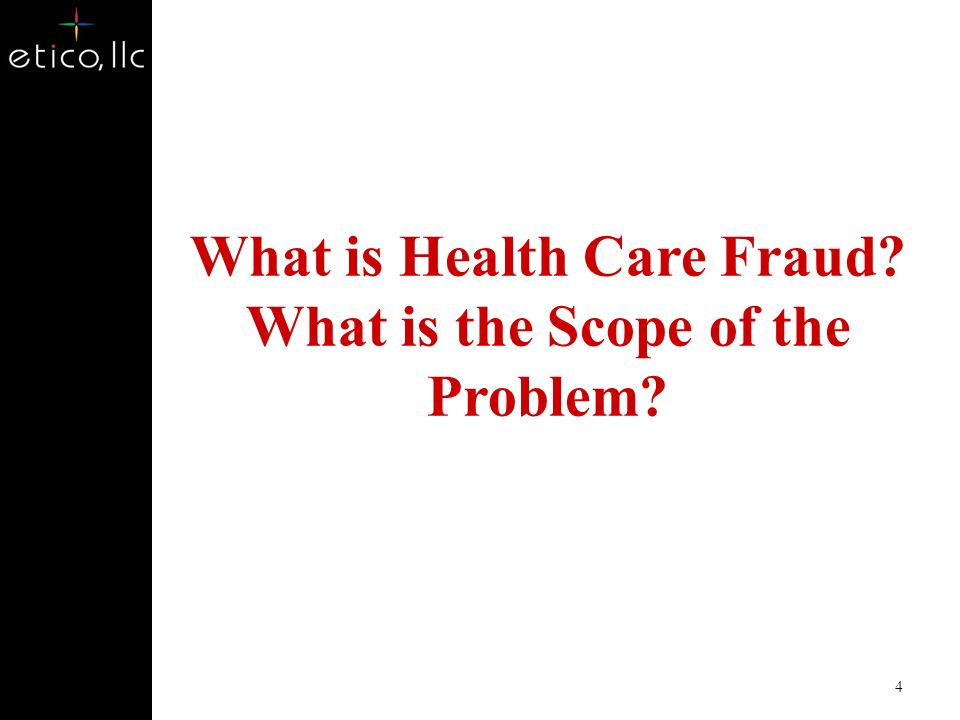 What is Health Care Fraud What is the Scope of the Problem