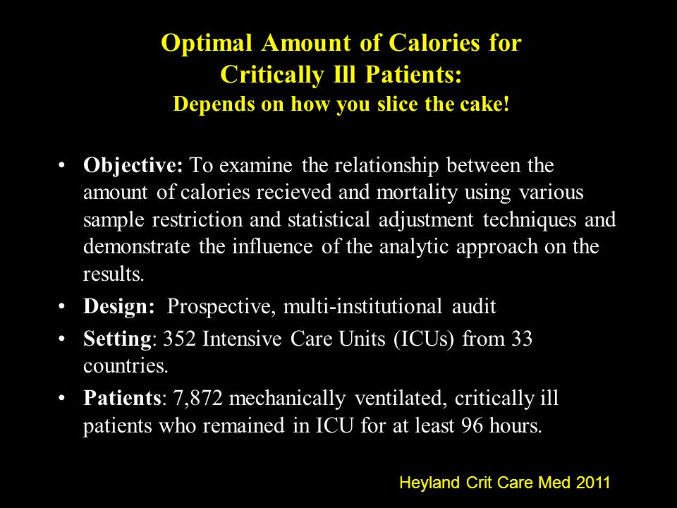 Optimal Amount of Calories for Critically Ill Patients: Depends on how you slice the cake!