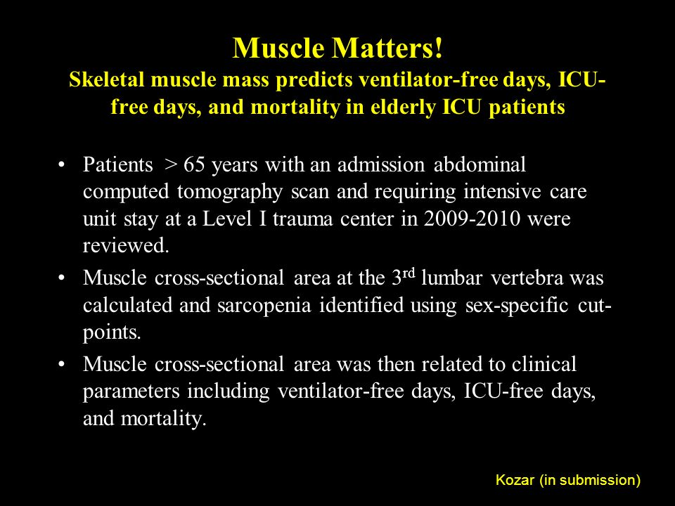 Muscle Matters! Skeletal muscle mass predicts ventilator-free days, ICU-free days, and mortality in elderly ICU patients