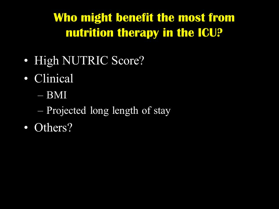 Who might benefit the most from nutrition therapy in the ICU