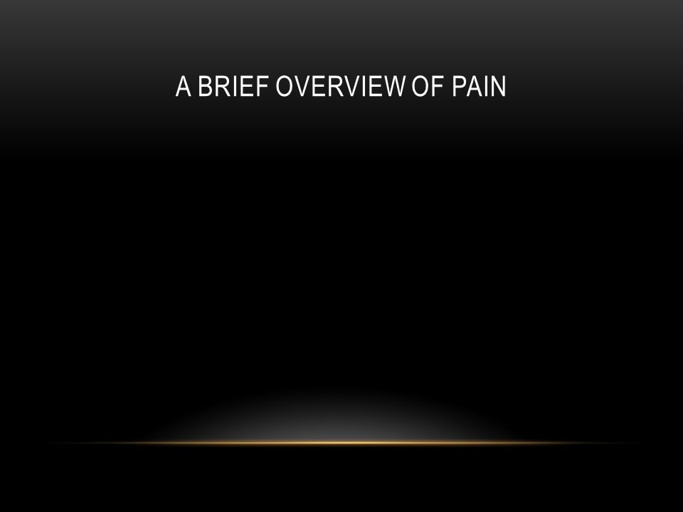 A Brief Overview of Pain