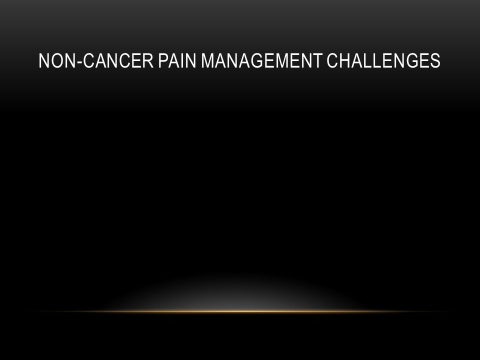 Non-cancer pain management Challenges