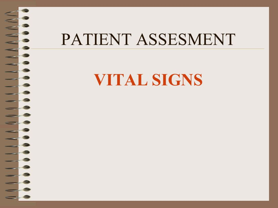 PATIENT ASSESMENT VITAL SIGNS